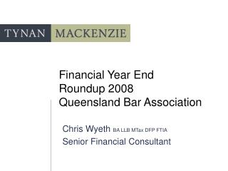 Financial Year End  Roundup 2008 Queensland Bar Association