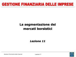La segmentazione dei  mercati borsistici Lezione 11