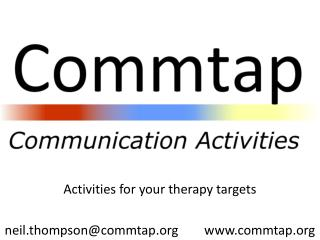 Activities for your therapy targets neil.thompson@commtap        commtap