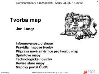 Tvorba map        Jan Langr