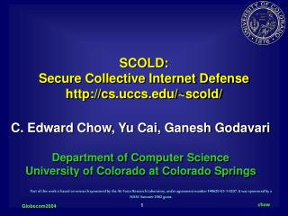 SCOLD:  Secure Collective Internet Defense cs.uccs/~scold/