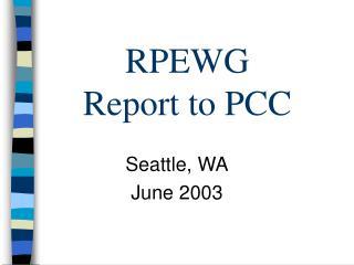 RPEWG  Report to PCC