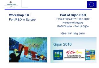 Workshop 3.8  : Port R&D in Europe