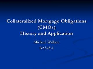 Collateralized Mortgage Obligations CMOs History and Application