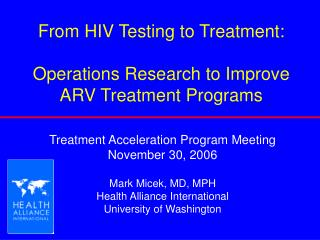 From HIV Testing to Treatment: Operations Research to Improve ARV Treatment Programs