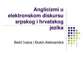Anglicizmi u elektronskom diskursu srpskog i hrvatskog jezika