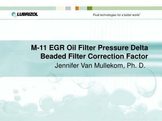M-11 EGR Oil Filter Pressure Delta Beaded Filter Correction Factor