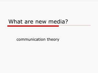 What are new media?