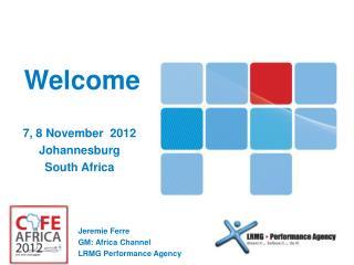 Jeremie Ferre GM: Africa Channel LRMG Performance Agency