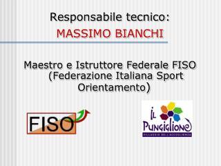 Responsabile tecnico: MASSIMO BIANCHI