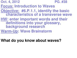 Oct. 4, 2012					PG. #38 Focus:  Introduction to Waves