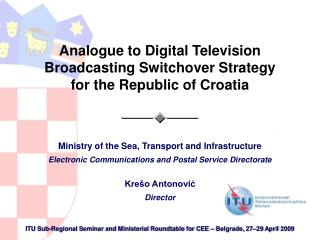 Analogue to Digital Television Broadcasting Switchover Strategy for the Republic of Croatia