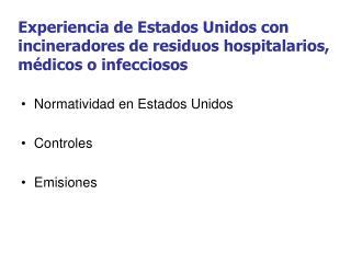 Experiencia de Estados Unidos con incineradores de residuos hospitalarios, médicos o infecciosos