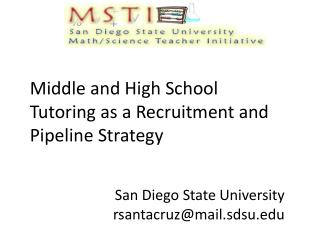 Middle and High School Tutoring as a Recruitment and Pipeline Strategy San Diego State University