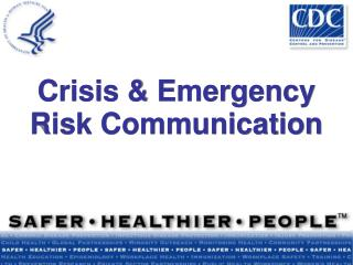 Crisis & Emergency Risk Communication