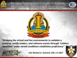 Blending Training Environments to Achieve Multi-Echelon CAM and WAS Proficiencies