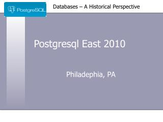 Postgresql East 2010