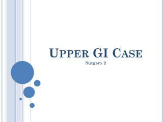Upper GI Case