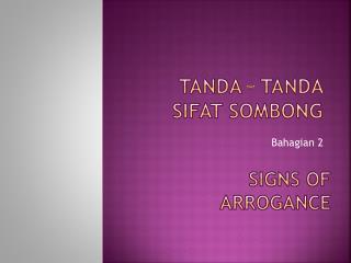 Tanda  –  Tanda Sifat Sombong
