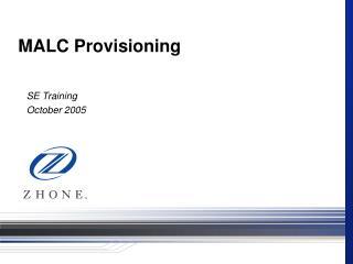 MALC Provisioning
