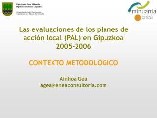 Las evaluaciones de los planes de acción local (PAL) en Gipuzkoa 2005-2006 CONTEXTO METODOLÓGICO