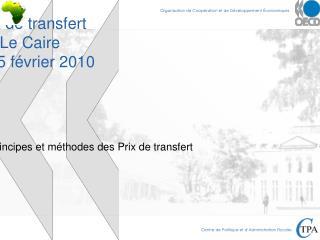 Prix de transfert Le Caire 14-25 février 2010