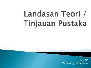 Landasan Teori  /  Tinjauan Pustaka