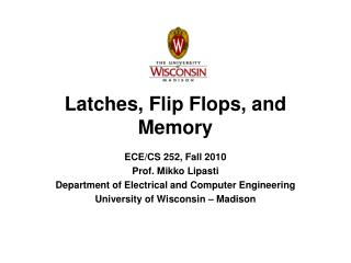 Latches, Flip Flops, and Memory
