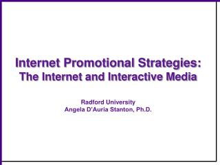 Internet Promotional Strategies: The Internet and Interactive Media Radford University