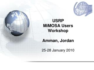USRP  MiMOSA Users  Workshop  Amman, Jordan 25-28 January 2010