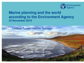 Marine planning and the world according to the Environment Agency 23 November 2010