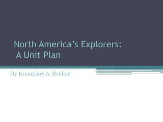 North America's Explorers: A Unit Plan