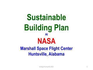 Sustainable Building Plan At NASA Marshall Space Flight Center Huntsville, Alabama