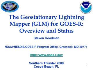 The Geostationary Lightning Mapper (GLM) for GOES-R: Overview and Status