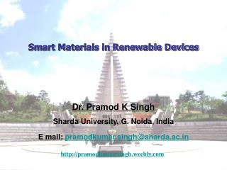 Dr. Pramod K Singh Sharda University, G. Noida, India E mail:  pramodkumar.singh@sharda.ac