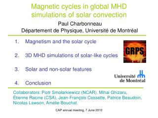 Magnetism and the solar cycle 3D MHD simulations of solar-like cycles Solar and non-solar features