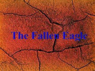 The Fallen Eagle