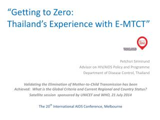 �Getting to Zero:  Thailand�s  Experience with E-MTCT�