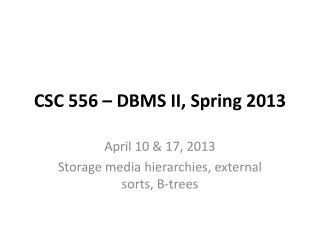 CSC 556 – DBMS II, Spring 2013