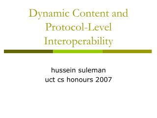 Dynamic Content and Protocol-Level Interoperability