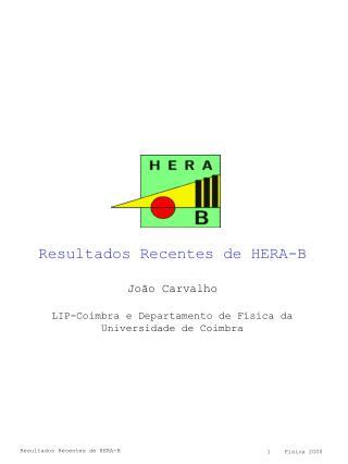 Resultados Recentes de HERA-B João Carvalho LIP-Coimbra e Departamento de Física da