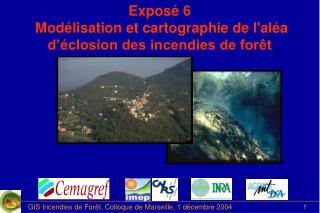 Exposé 6 Modélisation et cartographie de l'aléa d'éclosion des incendies de forêt