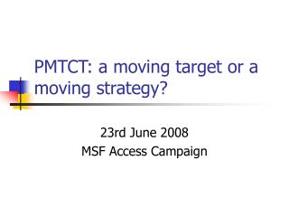 PMTCT: a moving target or a moving strategy?