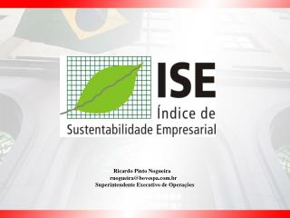 Ricardo Pinto Nogueira    rnogueira@bovespa.br      Superintendente Executivo de Operações