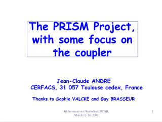 The PRISM Project, with some focus on the coupler