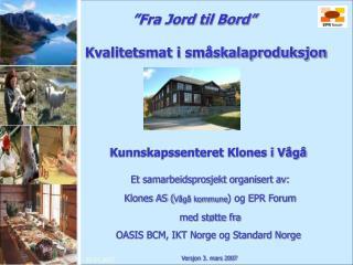 """""""Fra Jord til Bord"""""""