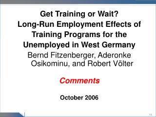 Get Training or Wait? Long-Run Employment Effects of Training Programs for the