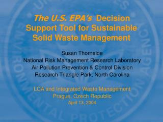The U.S. EPA's   Decision Support Tool for Sustainable Solid Waste Management