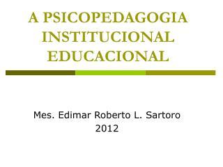 A PSICOPEDAGOGIA INSTITUCIONAL EDUCACIONAL