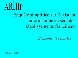 Enquête simplifiée sur l'existant informatique au sein des  établissements franciliens